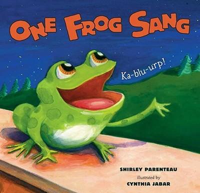 One Frog Sang - Parenteau, Shirley