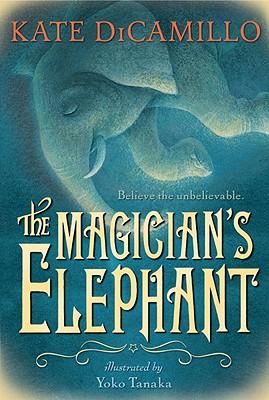 The Magician's Elephant - DiCamillo, Kate