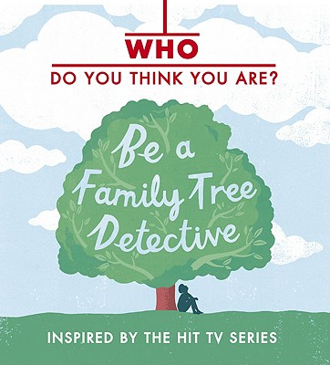 Who Do You Think You Are?: Be a Family Tree Detective - Waddell, Dan