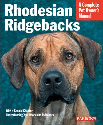Rhodesian Ridgebacks: Everything about Purchase, Care, Nutrition, Behavior, and Training - Fox, Sue, and Earle-Bridges, Michelle (Illustrator)