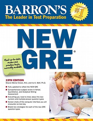 Barron's New GRE: Graduate Record Examination - Green, Sharon Weiner, and Wolf, Ira K, PH.D.