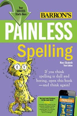 Painless Spelling - Elizabeth, Mary, M.Ed., M.E