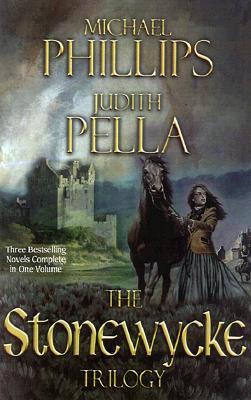 The Stonewycke Trilogy - Phillips, Michael, and Pella, Judith