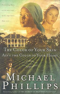 The Color of Your Skin Ain't the Color of Your Heart - Phillips, Michael R