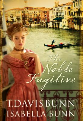 The Noble Fugitive - Bunn, T Davis, and Bunn, Isabella