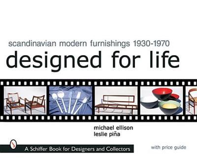 Scandinavian Modern Furnishings 1930-1970: Designed for Life - Ellison, Michael
