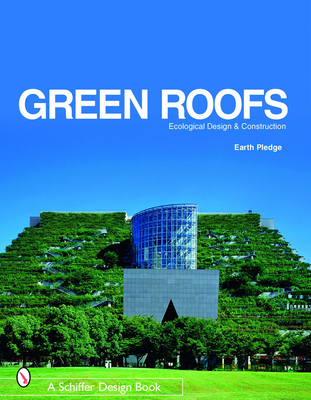 Green Roofs: Ecological Design and Construction - Earth Pledge (Creator)