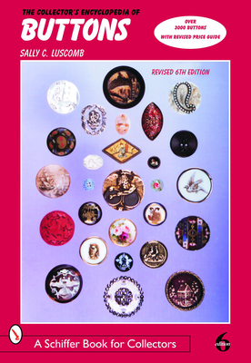 The Collector's Encyclopedia of Buttons - Luscomb, Sally C