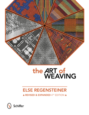 The Art of Weaving - Regensteiner, Else, and Thompson, Margie (Afterword by)