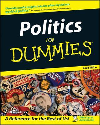 Politics for Dummies . - DeLaney, Ann