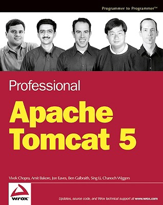 Professional Apache Tomcat 5 - Chopra, Vivek, and Wiggers, Chanoch, and Bakore, Amit