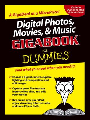 Digital Photos, Movies, & Music Gigabook for Dummies - Chambers, Mark L, and Bove, Tony, and Busch, David D