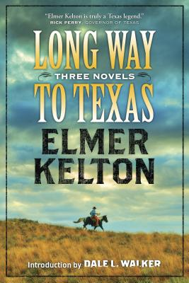 Long Way to Texas - Kelton, Elmer, and Walker, Dale L (Introduction by)