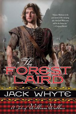 The Forest Laird: A Tale of William Wallace - Whyte, Jack