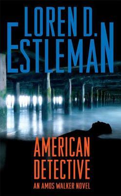 American Detective - Estleman, Loren D