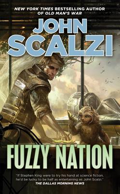 Fuzzy Nation - Scalzi, John