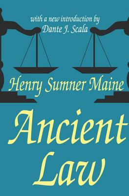 Ancient Law - Maine, Henry James Sumner, Sir, and Maine, and Scala, Dante J (Introduction by)