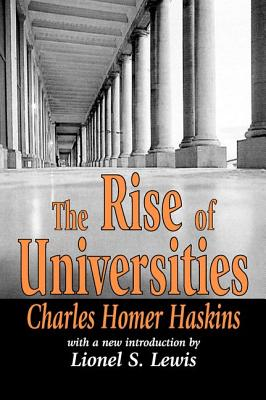 Rise of Universities - Haskins, Charles Homer, and Lewis, Lionel S, Professor (Introduction by)