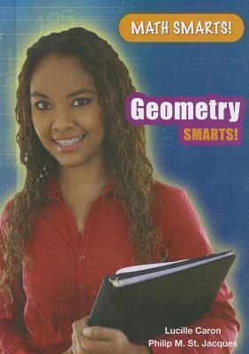Geometry Smarts! - Caron, Lucille, and St Jacques, Philip M