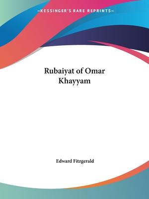 Rubaiyat of Omar Khayyam - Fitzgerald, Edward (Translated by)