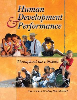 Human Development and Performance Throughout the Lifespan - Cronin, Anne, and Mandich, Mary Beth