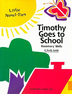 Timothy Goes to School - Wells, Rosemary, and Christopher, Garrett