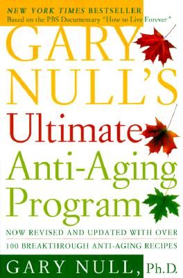 Gary Null's Ultimate Anti-Aging Program - Null, Gary, PH.D.