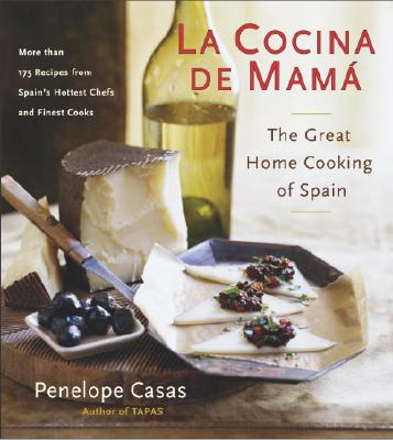 La Cocina de Mama: The Great Home Cooking Of Spain - Casas, Penelope