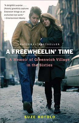 A Freewheelin' Time: A Memoir of Greenwich Village in the Sixties - Rotolo, Suze