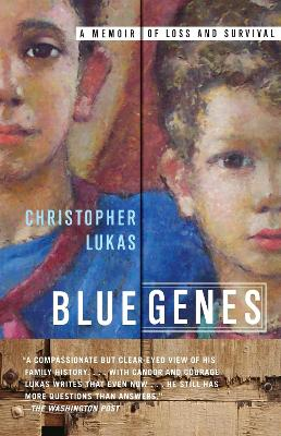 Blue Genes: A Memoir of Loss and Survival - Lukas, Christopher