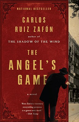 The Angel's Game - Ruiz Zafon, Carlos, and Graves, Lucia (Translated by)