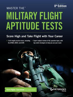 Master the Military Flight Aptitude Tests - Ostrow, Scott A, and Peterson's (Creator)