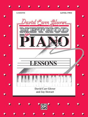 David Carr Glover Method for Piano Lessons: Level 2 - Glover, David, and Stewart, Jay