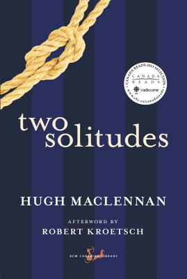 Two Solitudes - MacLennan, Hugh, and Kroetsch, Robert (Afterword by)
