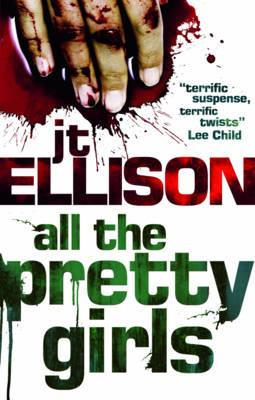 All the Pretty Girls - Ellison, J. T.