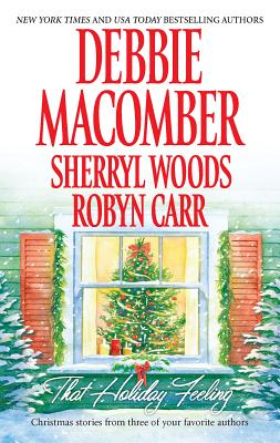That Holiday Feeling - Macomber, Debbie, and Woods, Sherryl, and Carr, Robyn