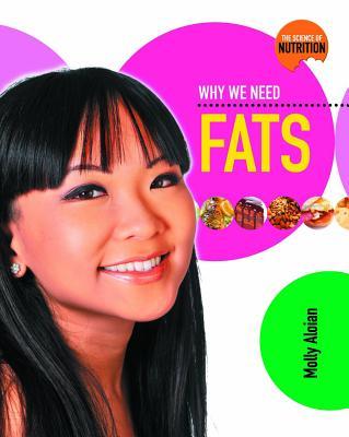 Why We Need Fats - Aloian, Molly