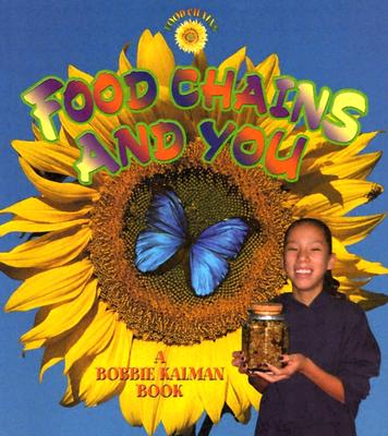 Food Chains and You - Kalman, Bobbie