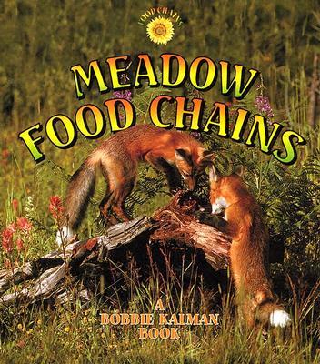 Meadow Food Chains - Kalman, Bobbie, and MacAulay, Kelley