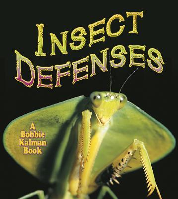 Insect Defenses - Kalman, Bobbie, and Sjonger, Rebecca