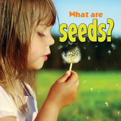 What Are Seeds? - Aloian, Molly