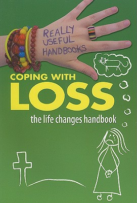 Coping with Loss: The Life Changes Handbook - Naik, Anita, and Aloian, Molly (Editor)