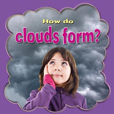 How Do Clouds Form? - Aloian, Molly, and Peppas, Lynn