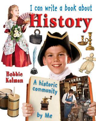 I Can Write a Book about History - Kalman, Bobbie