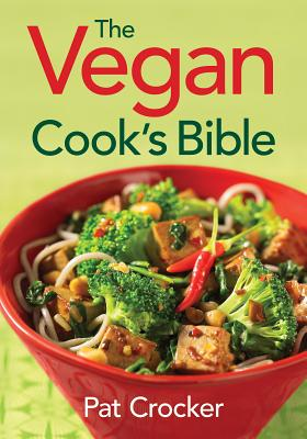 The Vegan Cook's Bible - Crocker, Pat