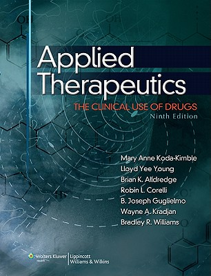 Applied Therapeutics: The Clinical Use of Drugs - Koda-Kimble, Mary Anne (Editor), and Young, Lloyd Yee (Editor), and Alldredge, Brian K (Editor)