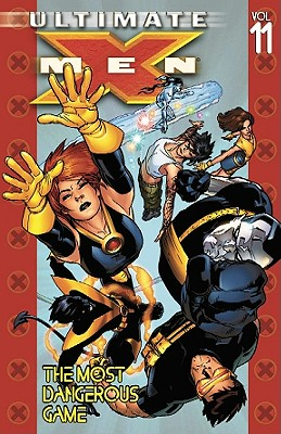 Ultimate X-Men: Most Dangerous Game Vol. 11 - Vaughan, Brian K. (Text by)