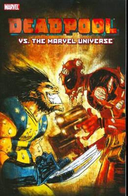 Deadpool Vs. the Marvel Universe - Nicieza, Fabian, and Boose, Nicole (Editor)