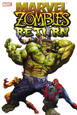 Marvel Zombies Return - Van Lente, Fred, and Wellington, David, and Maberry, Jonathan