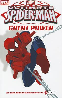 Marvel Universe Ultimate Spider-Man: Great Power Screen Cap Digest - Eliopoulos, Chris